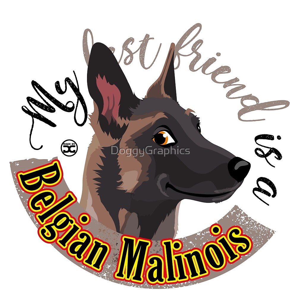 My Best Friend is a... Belgian Malinois by DoggyGraphics