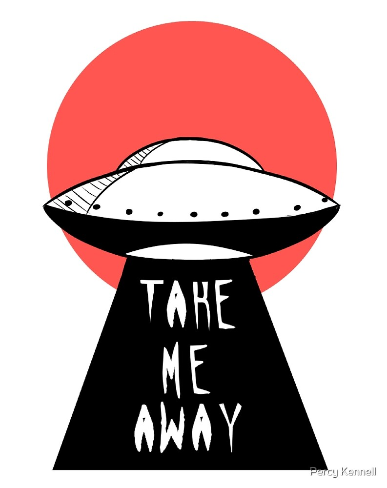 UFO- Take me away by Percy Kennell