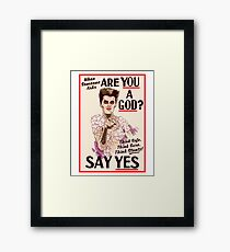 Are You a God? Framed Print