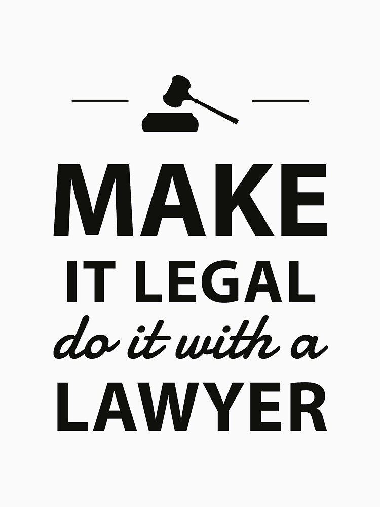 Make it legal. Do it with a lawyer by Teepack