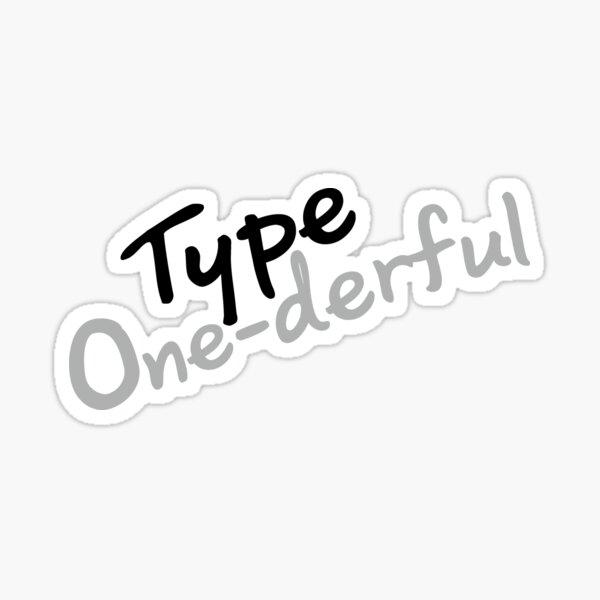 Type One-derful Diabetes  T1D Diabetes Awareness Gifts Sticker