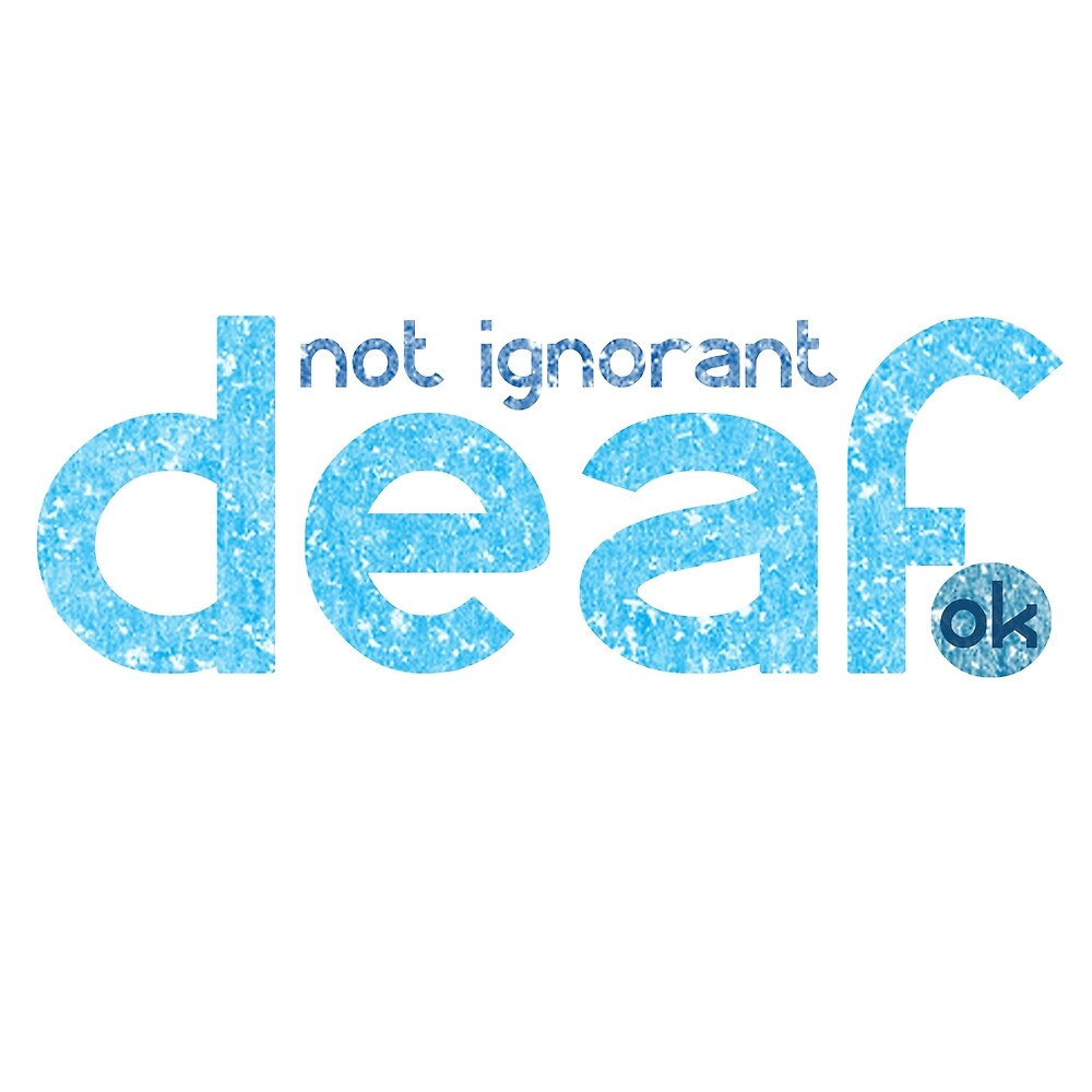 Deaf not Ignorant...Awareness by crayonista