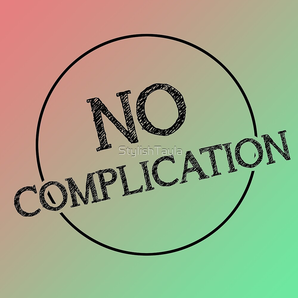 No Complication Typography Design- Pink, green by Tayla Williams