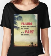 Failure Is A Part Of Success Women's Relaxed Fit T-Shirt