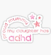 My Daughter has ADHD - Proud Mummy Sticker