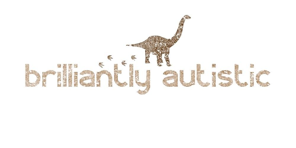 Brilliantly Autistic Dinosaur Brown by crayonista