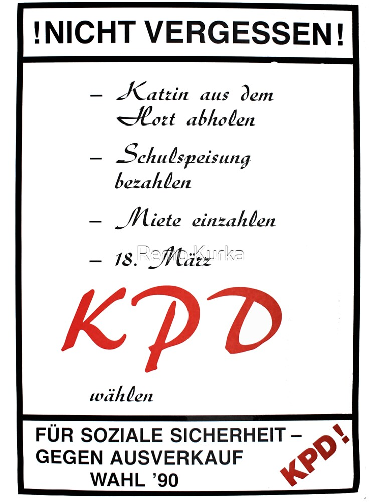 Don`t Forget! Vote KPD (Communist Party Germany) - 1990  by RemoKurka