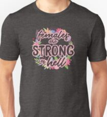 Females Are Strong As Hell (white)  T-Shirt