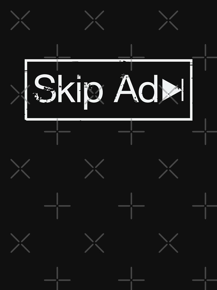 Skip Ad, Always! by ScottCarey