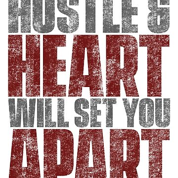 Hustle And Heart Will Set You Apart by Retro-Merch