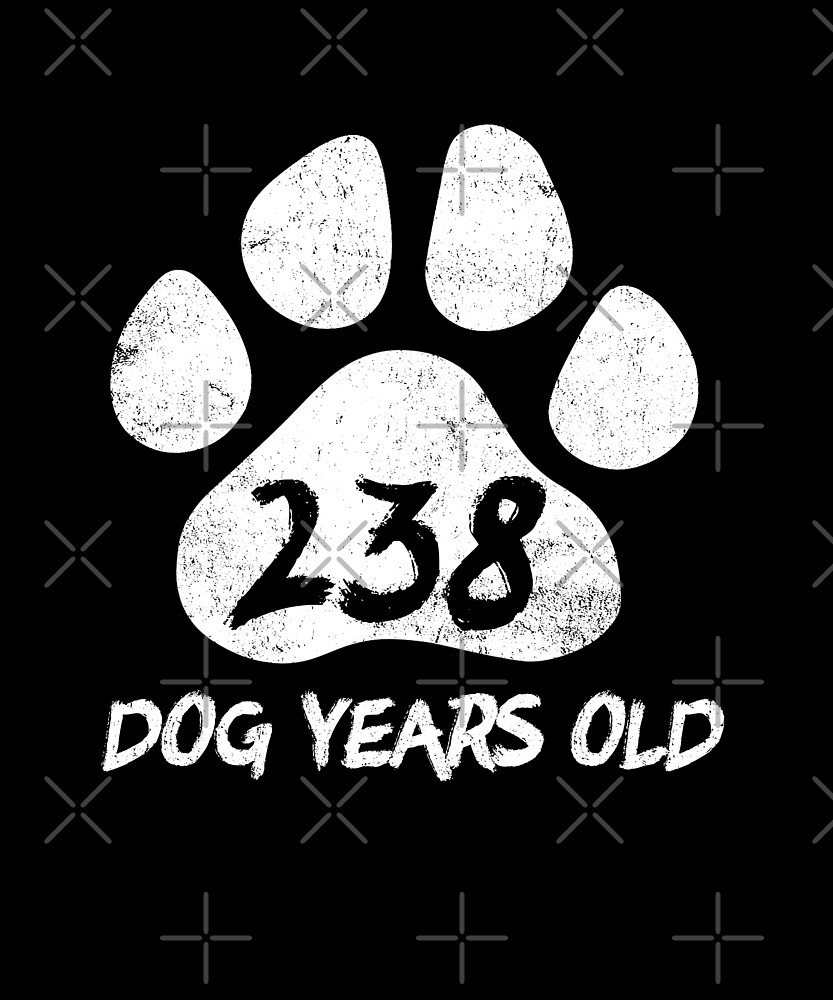 238 Dog Years Old Funny 34th Birthday T-Shirt Novelty Gift by SpecialtyGifts