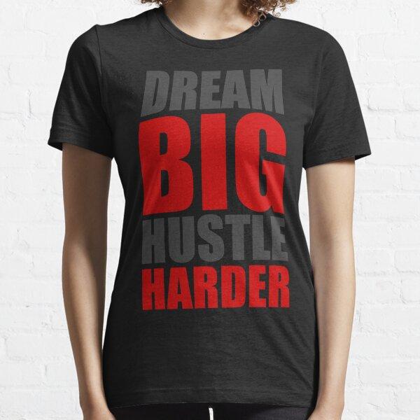 Dream Big Hustle Harder Essential T-Shirt