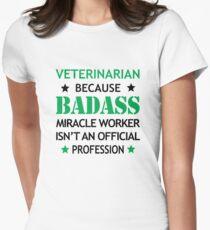 Veterinarian  Veterinary Surprise Birthday Badass Miracle Worker  Women's Fitted T-Shirt