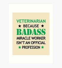 Veterinarian  Veterinary Surprise Birthday Badass Miracle Worker  Art Print
