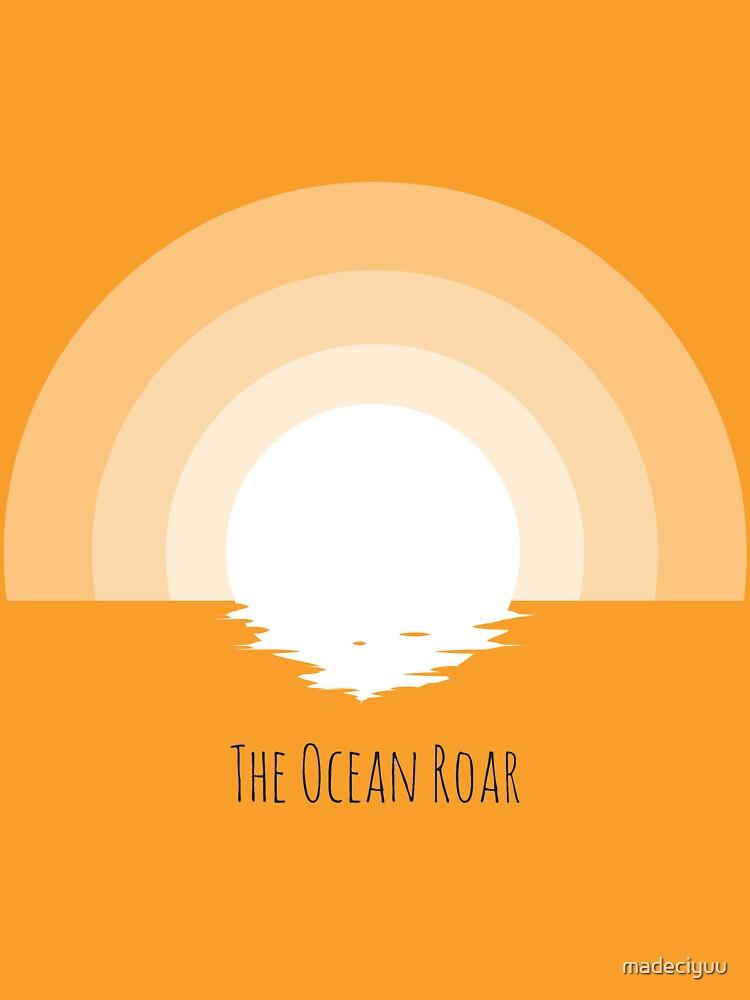 The Ocean Roar by madeciyuu