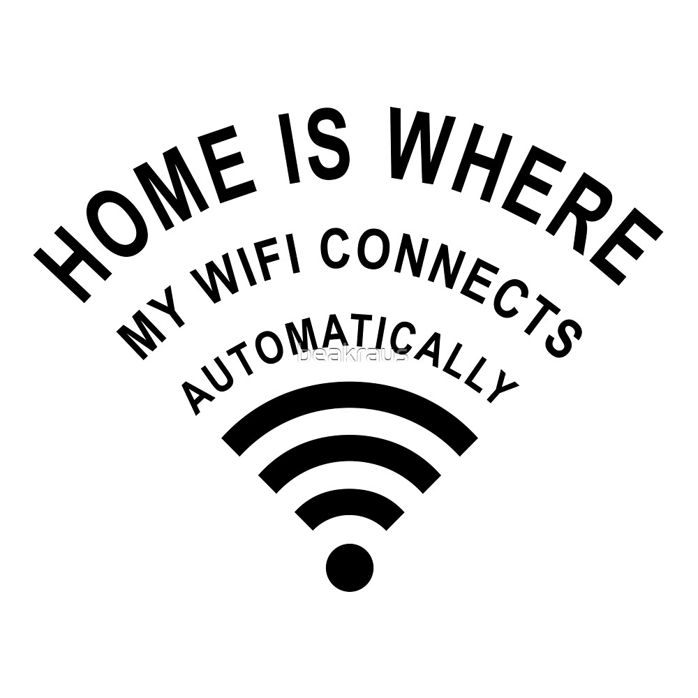 Home is where my wifi connects by beakraus
