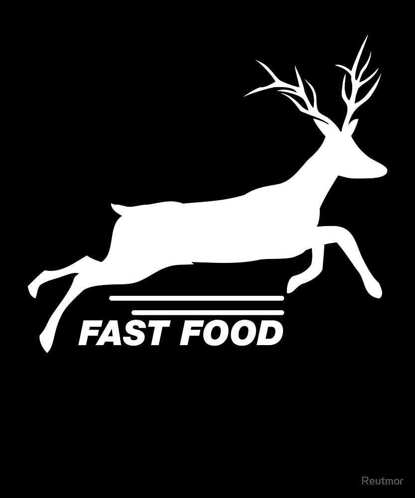 Deer Hunting Fast Food Funny Gift For Hunters by Reutmor