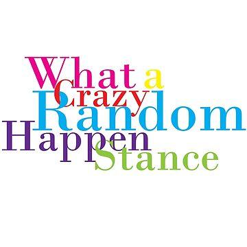 Crazy Random Happenstance by sammymedici