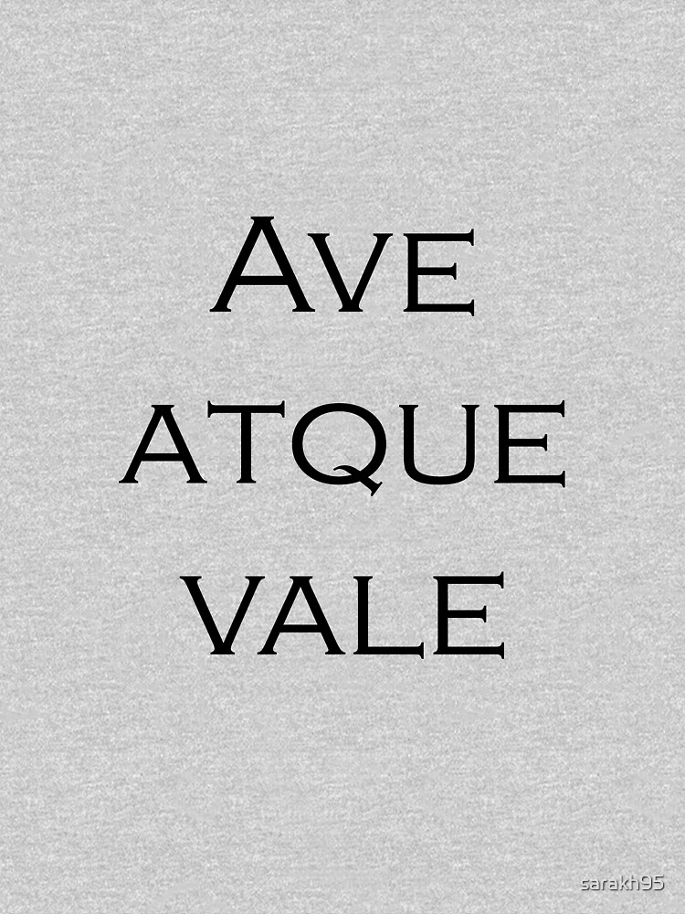 Ave atque vale by sarakh95