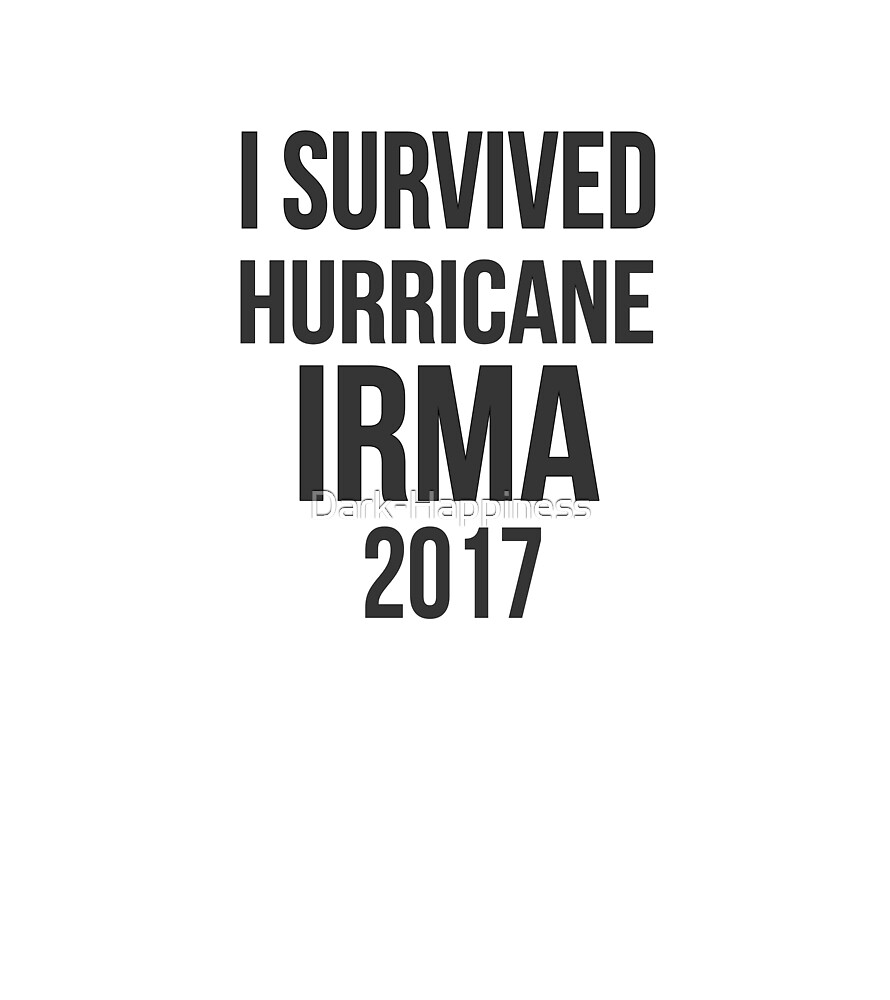 I Survived Irma! by Dark-Happiness