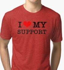 I Love My Support Tri-blend T-Shirt
