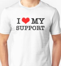 I Love My Support Unisex T-Shirt
