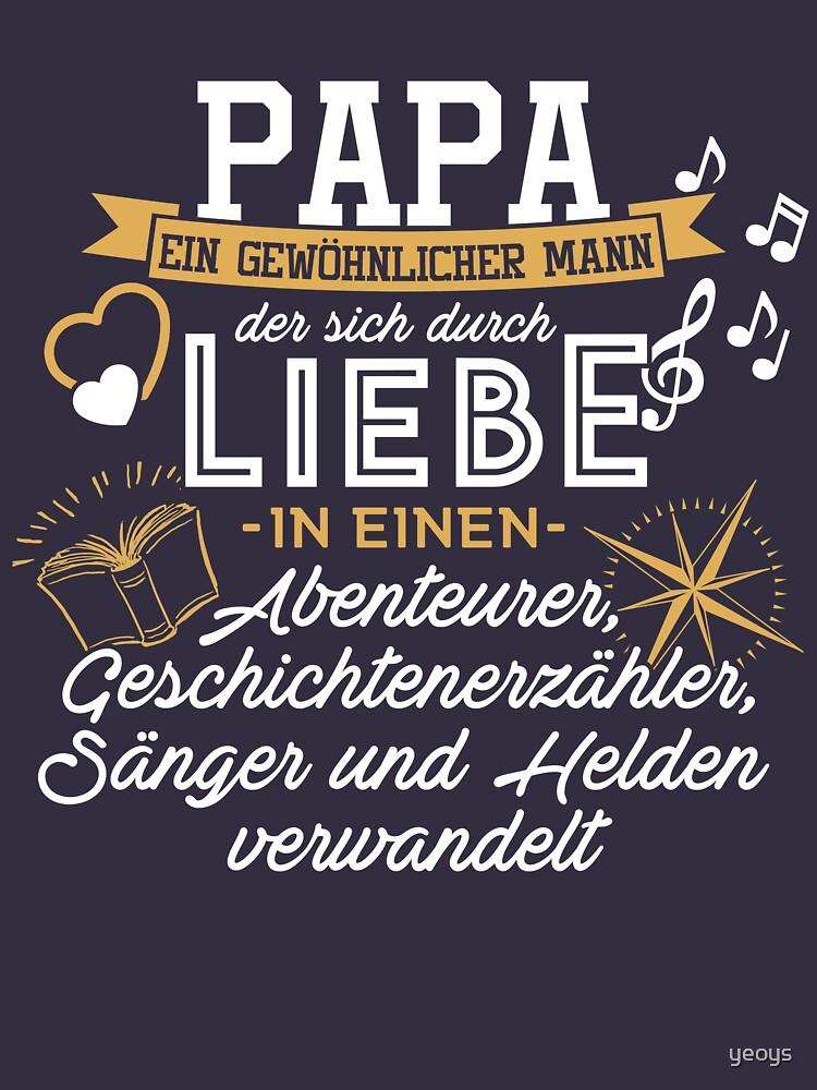 Papa ➢ Durch Liebe verwandelt ➢ Sänger, Held, Abenteurer... by yeoys