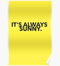 Its always sunny Design Poster