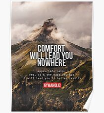 Comfort Will Lead To Nowhere - Mountain Inspiration Poster