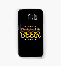 Thanks for all the BEER! Samsung Galaxy Case/Skin