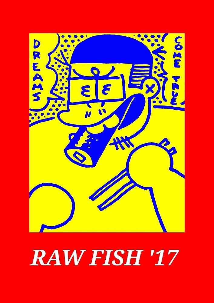 Raw Fish '17 by BrainSlice