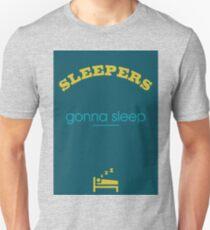 Sleepers gonna sleep T-Shirt