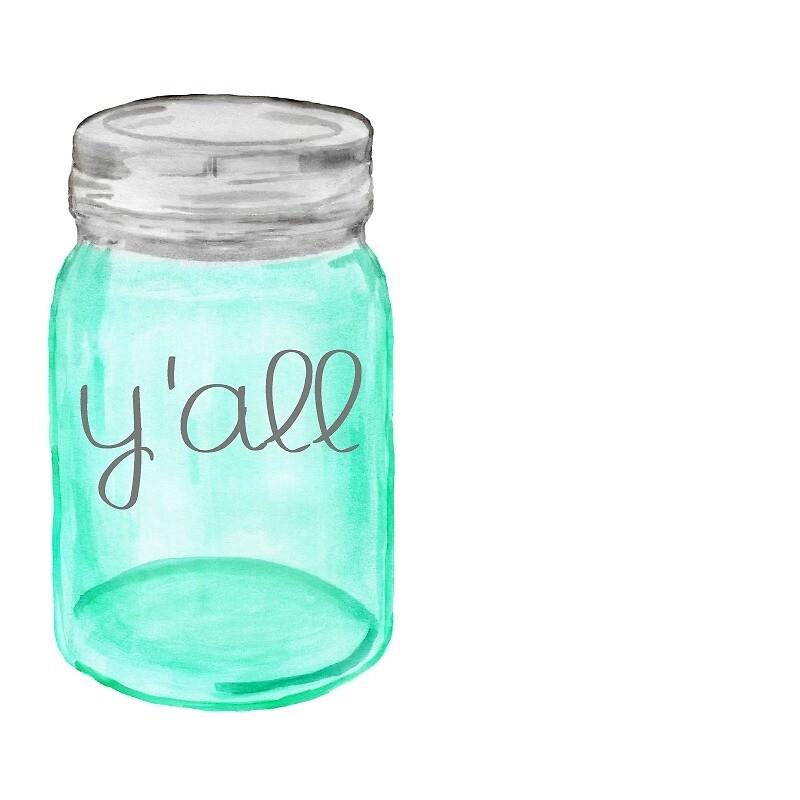 Mason Jar Y'all by Claire Chesnut