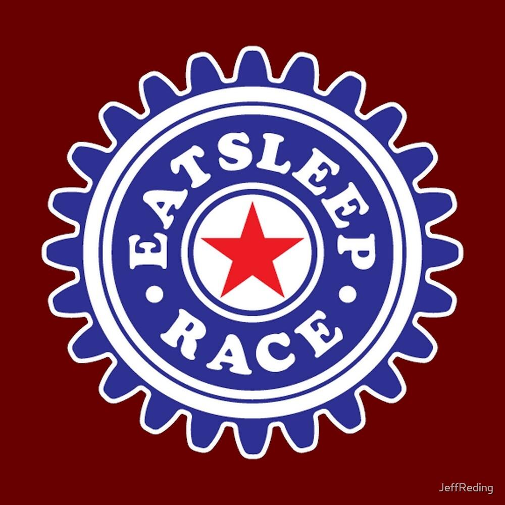 Eat sleep race by Jeff Reding