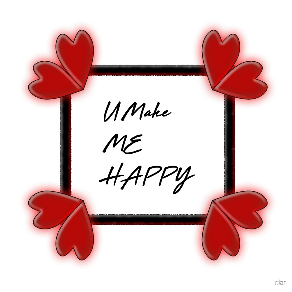 U make me happy by niar
