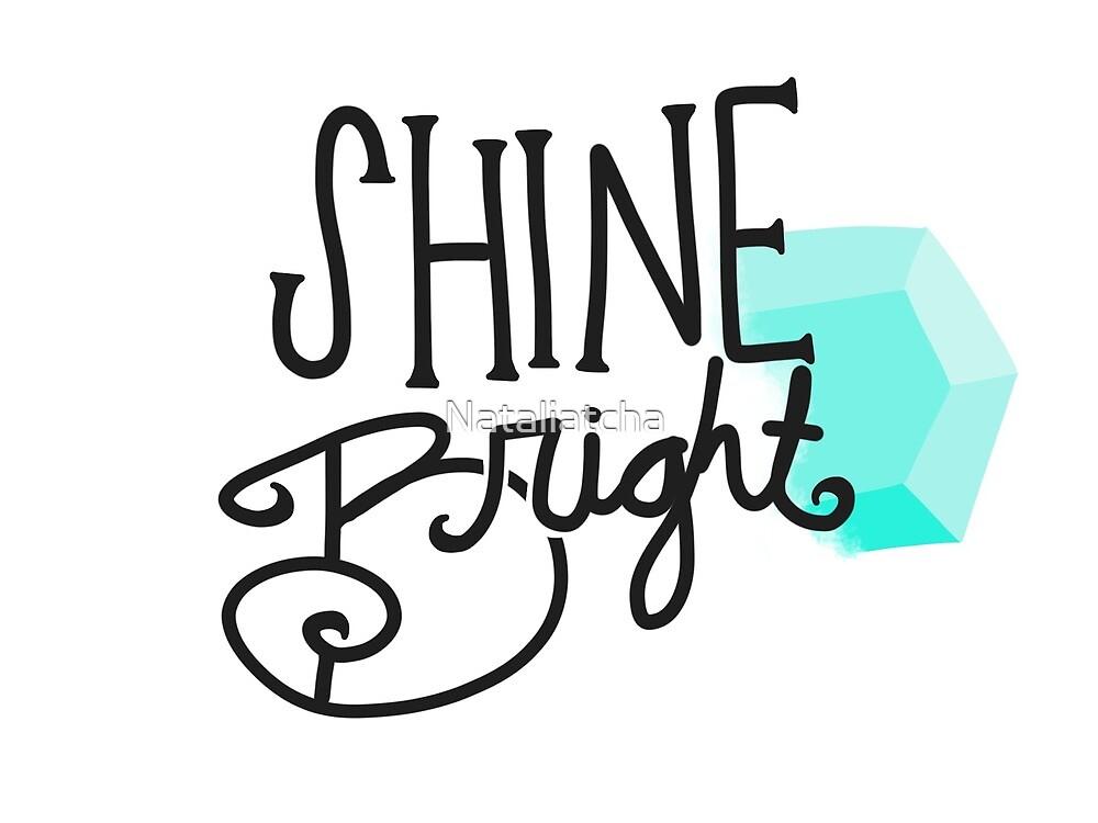 Shine Bright by Nataliatcha