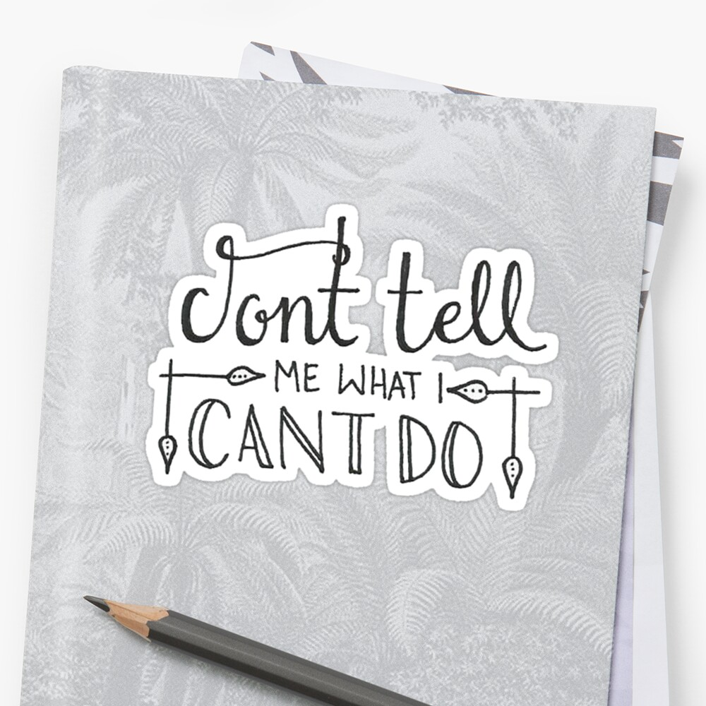 Don't Tell Me What I Can't Do (John Locke LOST Quote) #2 by Olivialee14