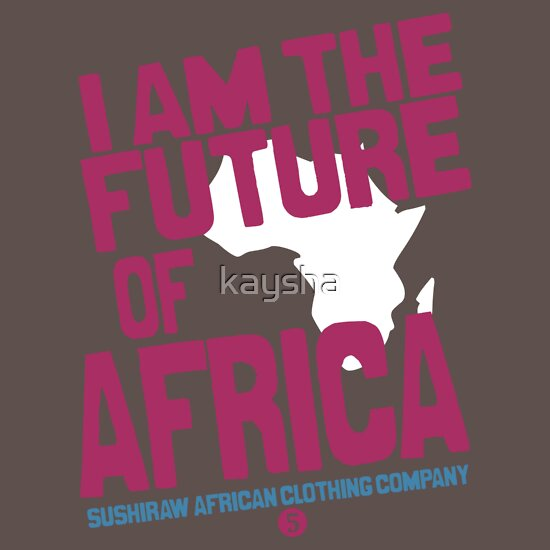 TShirtGifter presents: I am the future of Africa