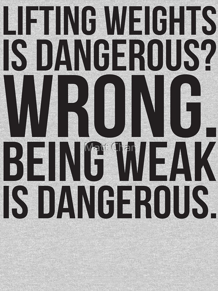 Lifting Weights Is Dangerous vs Being Weak by mchanfitness