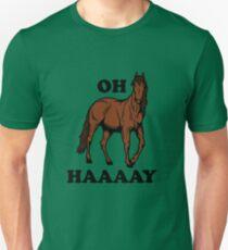 Oh Haaaay T-Shirt