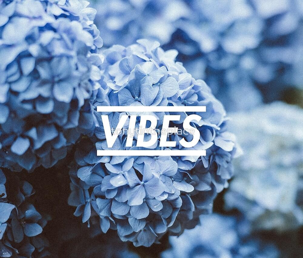 Vibe. Good vibes by tonytintheplace