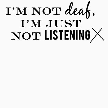 I'm not deaf by Annnie
