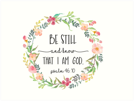 Be Still And Know That I Am God Art Prints By Anniebananie13