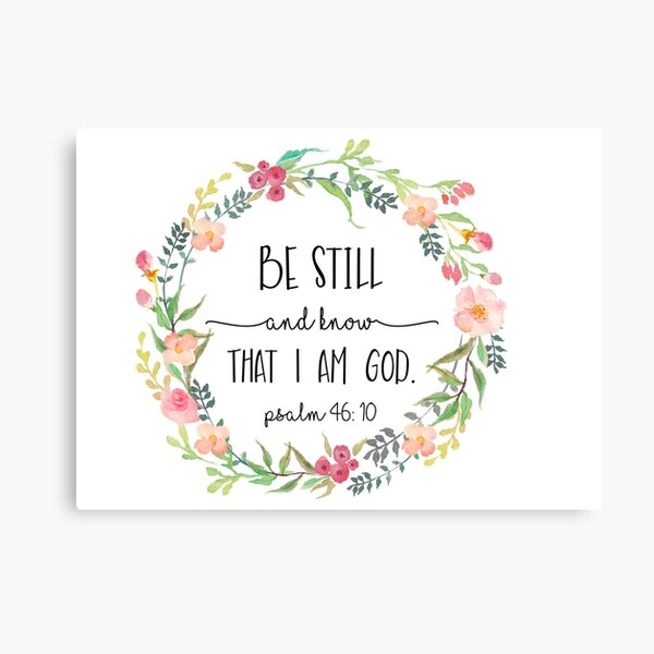 Be Still and Know that I am God.  Canvas Print