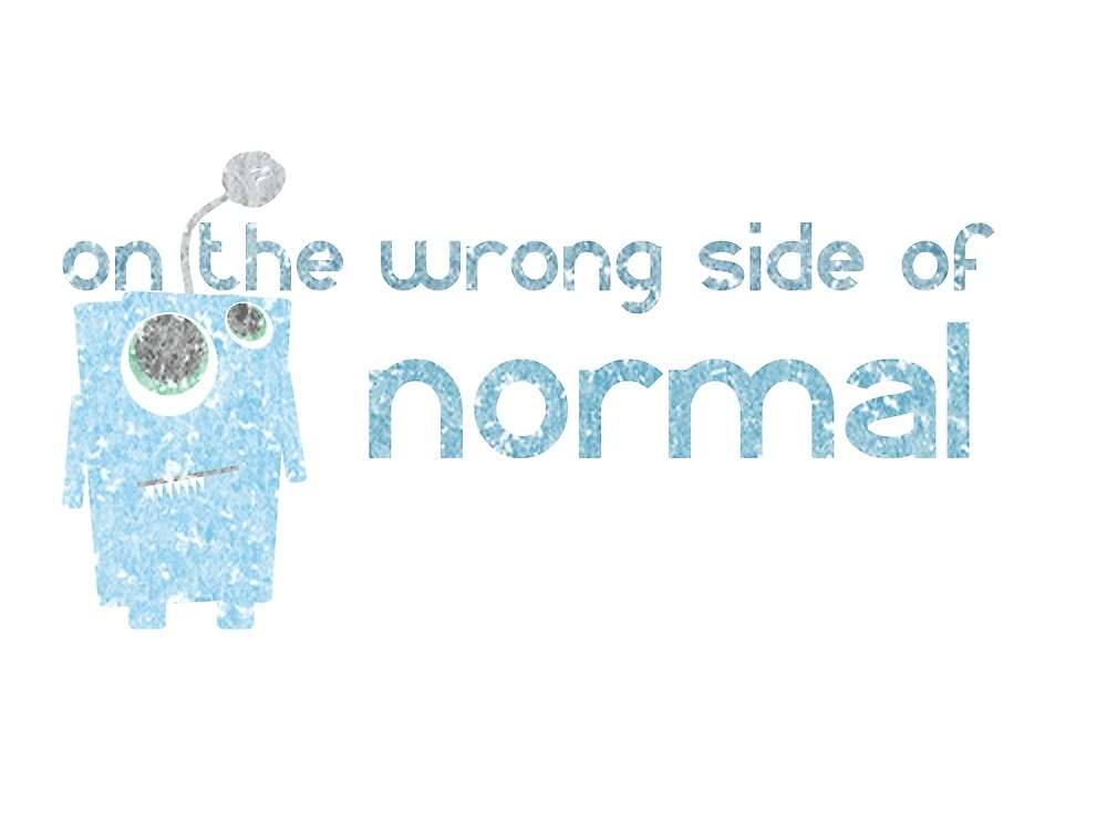 On the wrong side of normal by crayonista