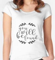 You Will Be Found Lettering Women's Fitted Scoop T-Shirt