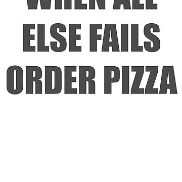 When All Else Fails... Order Pizza by emmathought