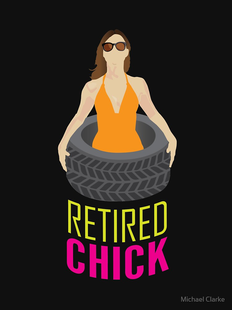 Retired Chick Funny Humour Women Retirement   by Mikeyy109