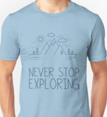 Never Stop Exploring Unisex T-Shirt