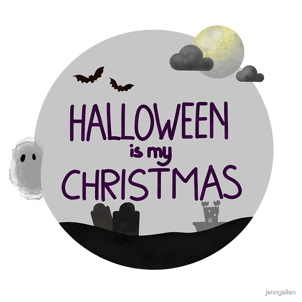 Halloween is my Christmas by jennyallen